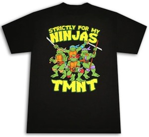 TMNT Strictly For My Ninjas T-Shirt