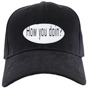 Friends How You Doin Baseball Hat