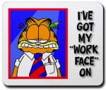 Garfield and his work face on this Funny mousepad