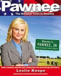 Pawnee: The Greatest Town in America, by Leslie Knope