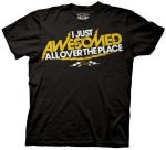 I Just Awesomed Allover The Place T-Shirt