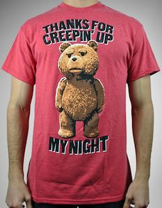 Ted Thanks For Creepin Up My Night T-Shirt