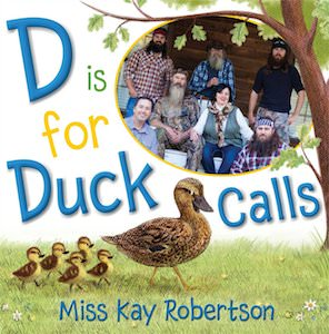 D is for Duck Calls Duck Dynasty book