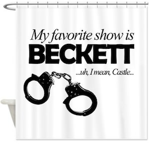 Castle My Favorite Show Is Becket Shower Curtain