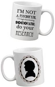 Sherlock Not A Psychopath Mug