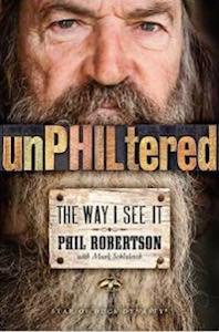 Duck Dynasty unPHILtered: The Way I See It Book