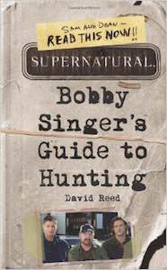 Supernatural Bobby Singer's Guide to Hunting