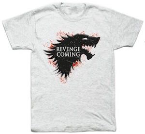 Game of Thrones Revenge Is Coming T-Shirt