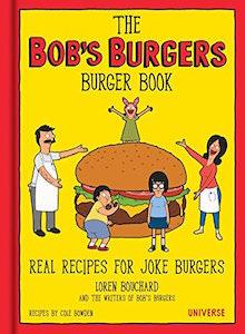 The Bob's Burgers Burger Book
