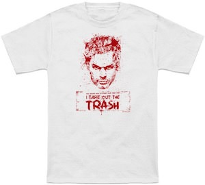 Dexter I Take Out The Trash T-Shirt