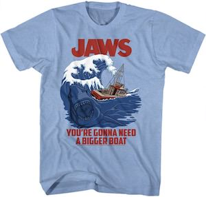 Jaws You're Gonna Need A Bigger Boat T-Shirt