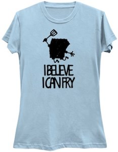 I Believe I Can Fry T-Shirt