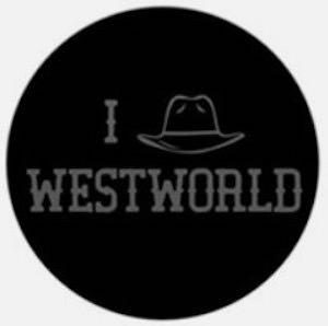 I Love Westworld Button