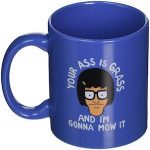 Tina Your Ass Is Grass Mug