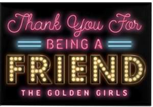 The Golden Girls Thank You For Being A Friend Magnet