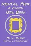 Mental Perk A Friends Quiz Book