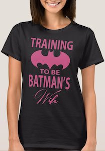 Training To Be Batman's Wife T-Shirt