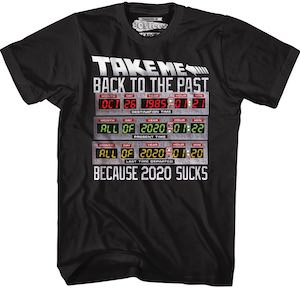 Back to The Future Take Me Back Because 2020 Sucks T-Shirt
