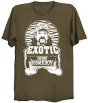 Tiger King Exotic Is My Homeboy T-Shirt