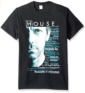 House Quotes T-Shirt