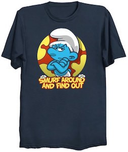 Smurf Around And Find Out T-Shirt