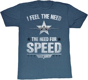 I Feel The Need For Speed Top Gun T-Shirt