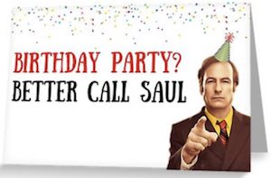 Birthday Party Better Call Saul Card