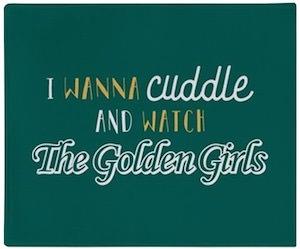 Cuddle And Watch Golden Girls Blanket